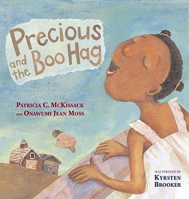 Precious and the Boo Hag By McKissack, Pat/ Moss, Onawumi Jean/ Brooker, Kyrsten (ILT)